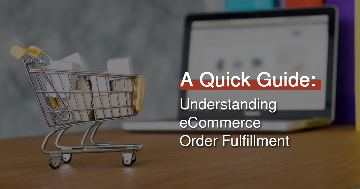 Understanding eCommerce Order Fulfillment